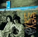 LIVE SWITCH/松千