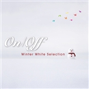 On/Off ~Winter White Selection~/Various Artists