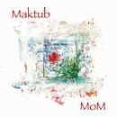 マクトゥーブ/MoM