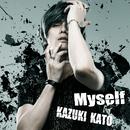 Myself/加藤和樹