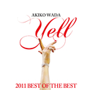 Yell~2011 BEST OF THE BEST~/和田 アキ子