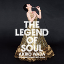LEGEND OF SOUL -AKIKO WADA 50th ANNIVERSARY BEST ALBUM-/和田 アキ子