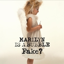 MARILYN IS A BUBBLE/FAKE?