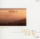 JAZZで奏でる平井堅作品集/MJR Trio