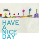 HAVE A NICE DAY/小松優一
