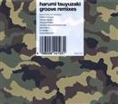 harumi tsuyuzaki groove remixes/露崎春女