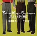 Yellow Magic Orchestra Jazz Covers/ENOLA QUINTET