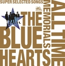 THE BLUE HEARTS 30th ANNIVERSARY ALL TIME MEMORIALS ~SUPER SELECTED SONGS~ disc1メルダック盤/THE BLUE HEARTS