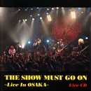 THE SHOW MUST GO ON~Live In OSAKA~ 完全生産限定盤/筋肉少女帯