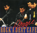 ROCK'A BEAT CAFE/MAGIC