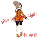 Give Me Your Light/秋 赤音