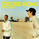 CROSS ROAD/TWIN CROSS