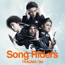 TRAUMA/Be/Song Riders