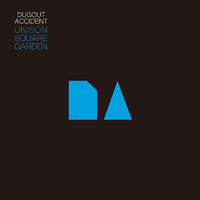 DUGOUT ACCIDENT/UNISON SQUARE GARDEN
