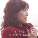 ターミナル/My Little Lover