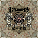 尽未来際 THE EARLY 10 YEARS  / BRAHMAN