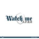 Watch me/A.F.R.O