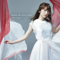 Maybe the next waltz/小松未可子