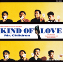 Kind of Love/Mr.Children
