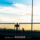 MESSAGE -メッセージ-/Bank Band