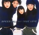 ALL MY TRUE LOVE/SPEED