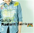 Radiant Rainbow/S.R.S