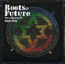 VOICE MAGICIAN IV ~Roots&Future~/HAN-KUN