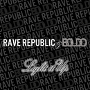 Light it Up/RAVE REPUBLIC & BOLDO