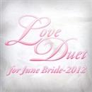 Love Duet for June Bride - 2012