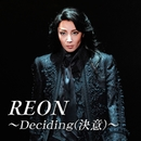 REON ~Deciding(決意)~/宝塚歌劇団 星組