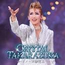 月組 大劇場「CRYSTAL TAKARAZUKA-イメージの結晶-」/宝塚歌劇団 月組