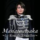 Manato Asaka ~La Rose de Versailles~/宝塚歌劇団 宙組