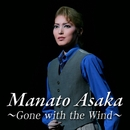 Manato Asaka ~Gone with the Wind~/宝塚歌劇団 宙組
