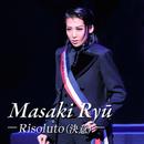 龍 真咲 ~Risoluto(決意)~/宝塚歌劇団 月組