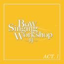 月組 バウホール「Bow Singing Workshop ~月~」 Act-I/宝塚歌劇団 月組