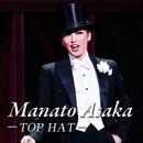 Manato Asaka ~TOP HAT~/宝塚歌劇団 宙組
