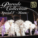 パレード・コレクション Special V ~Moon~/宝塚歌劇団 月組