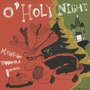O' HOLY NIGHT/高中 正義