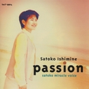 Passion-SATOKO miracle voice/石嶺聡子