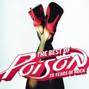 The Best Of- 20 Years Of Rock/Poison