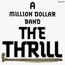 A MILLION DALLOR BAND THE THRILL/THE THRILL