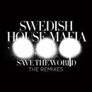 Save The World (The Remixes)/Swedish House Mafia