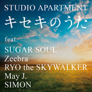 キセキのうた feat. Sugar Soul,Zeebra,RYO the SKYWALKER ,May J., SIMON (feat. Sugar Soul, ZEEBRA, RYO the SKYWALKER, May J., SIMON)/STUDIO APARTMENT