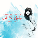 Call Me Maybe (Remixes)/Carly Rae Jepsen