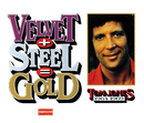 Velvet + Steel = Gold - Tom Jones 1964-1969/Tom Jones