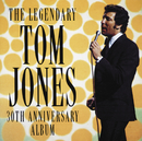 The Legendary Tom Jones - 30th Anniversary Album/Tom Jones