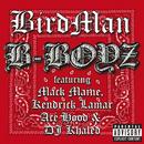 B-Boyz (feat. Mack Maine, Kendrick Lamar, Ace Hood, DJ Khaled)/Birdman