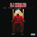 We The Best Forever/DJ キャレド/DJ KHALED