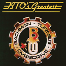 BTO's Greatest/Bachman-Turner Overdrive