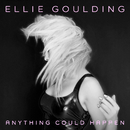 Anything Could Happen/Ellie Goulding